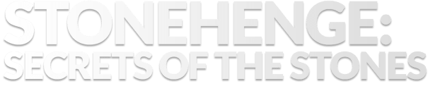 Stonehenge: Secrets of the Stones