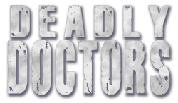Deadly Doctors
