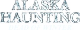 Alaska Haunting: Dead of Winter