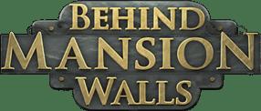 Behind Mansion Walls