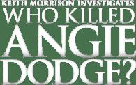 Who Killed Angie Dodge? Keith Morrison Investigates