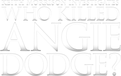 Who Killed Angie Dodge? Keith Morrison Investigates