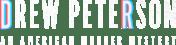 Drew Peterson: An American Murder Mystery on TLC