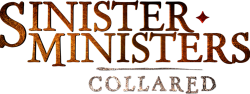 Sinister Ministers: Collared